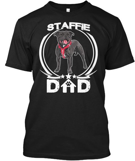 Staffie Dad Shirt Fathers Day Gifts Idea Black T-Shirt Front