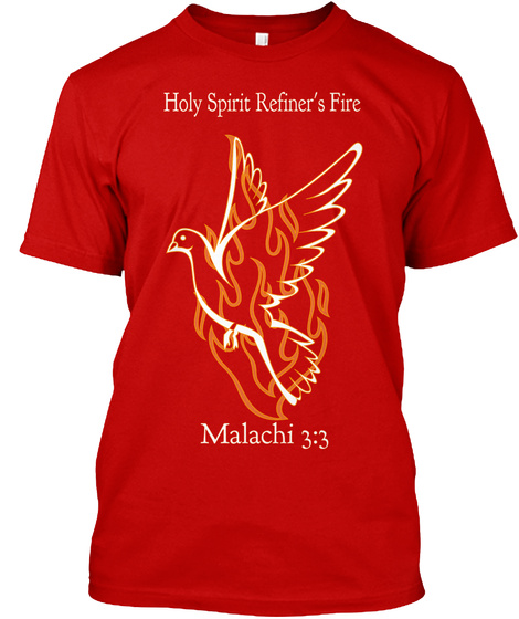 Holy Spirit Refiner's Fire Malachi 3:3 Classic Red T-Shirt Front