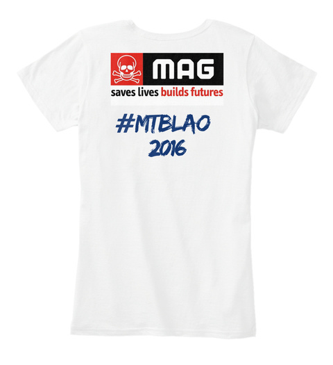 Mag Saves Lives Builds Futures Mtblao 2016 White T-Shirt Back