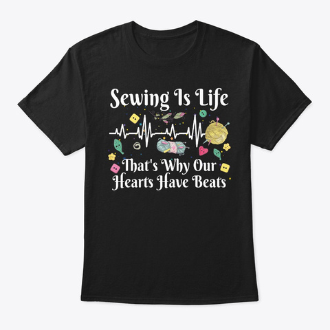 Sewing Lover Gift Our Hearts Have Beats Black T-Shirt Front