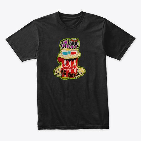Popcorn As Eff!  Black T-Shirt Front