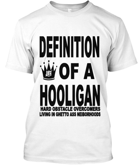 Definition Of A Hooligan White T-Shirt Front