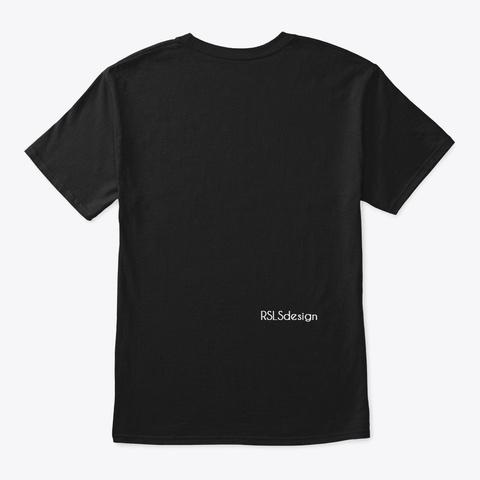 I Don't Know I Don't Care, I Dont Give   Black T-Shirt Back