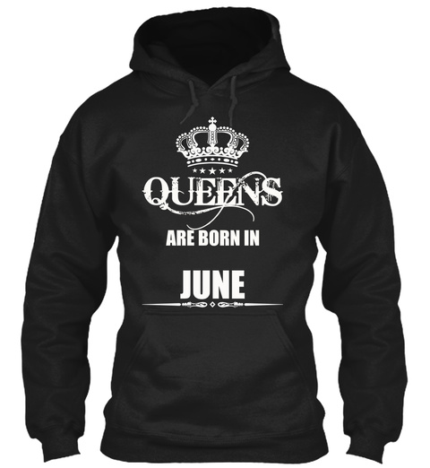 Queens Are Born In June T Shirts Black T-Shirt Front