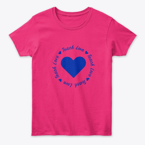 Teach Love From Covered By Grace Heliconia T-Shirt Front