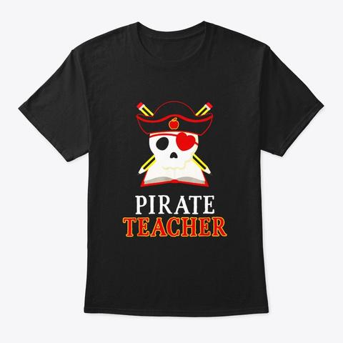 Pirate Teacher T Shirt School Grade Black T-Shirt Front