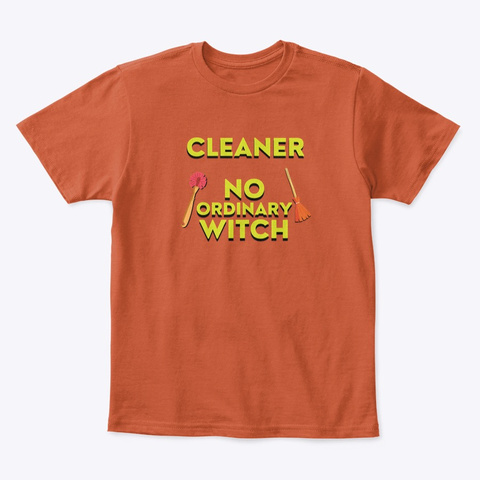 No Ordinary Witch Housekeeping Humor Deep Orange  T-Shirt Front