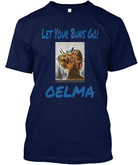 Let Your Buns Go! Oelma Navy T-Shirt Front