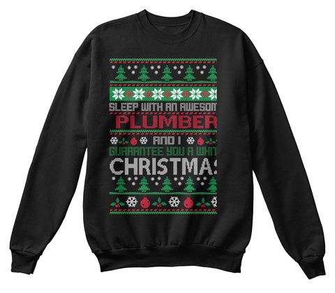Sleep With An Awesome Plumber And I Guarantee You A White Christmas Black T-Shirt Front