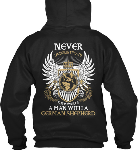 Never Underestimate The Power Of A Man With A German Shepherd Black Maglietta Back