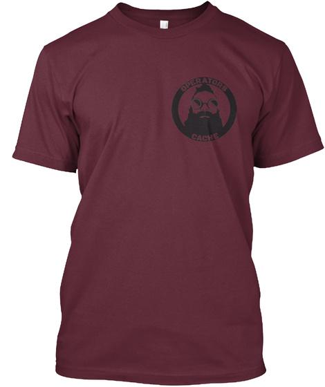 Operators Cache Maroon T-Shirt Front