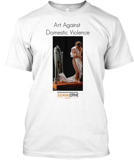 Art Against  Domestic Violence White T-Shirt Front