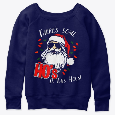 There's Some Hos This House Funny Santa Navy  T-Shirt Front
