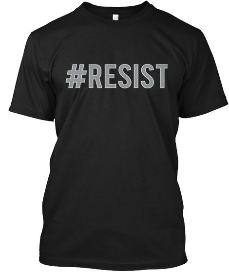 #Resist Black T-Shirt Front
