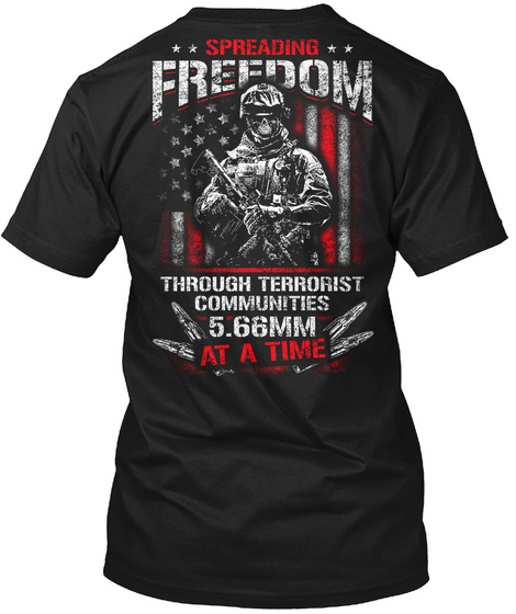 Spreading Freedom Through Terrorist Communities 5.66mm At A Time Black T-Shirt Back