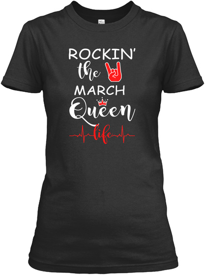 Rockin' The March Queen Tshirt Black T-Shirt Front