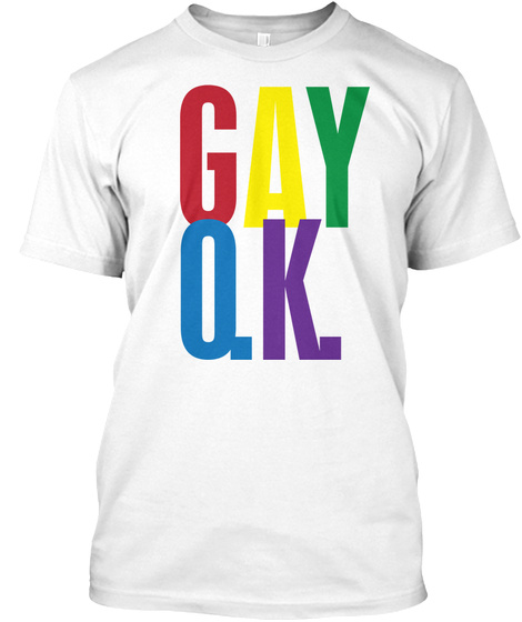 Gay O.K. White T-Shirt Front