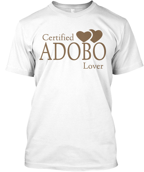 Certified Adobo Lover White T-Shirt Front