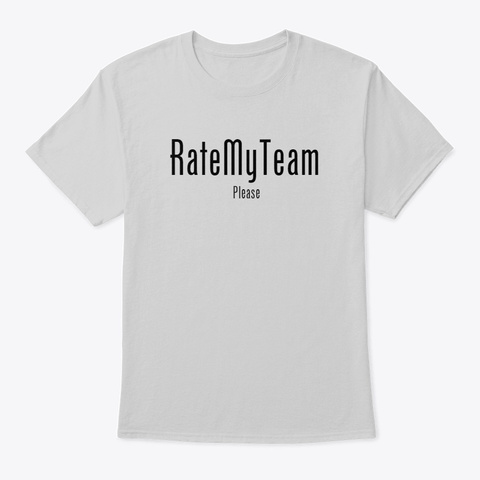 Rate My Team Please Light Steel T-Shirt Front
