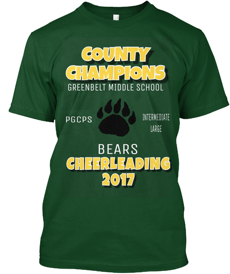 Country Champions Greenbelt Middle School Pgcps Intermediate Large Bears Cheerleading 2017 Deep Forest T-Shirt Front