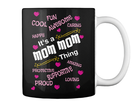 Amazing Fun Loving Happy Proud Its A Grandma Thing Supportive Caring Cool Awesome Protective Black Mug Back