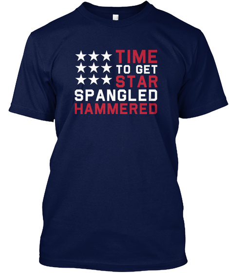 Time To Get Star Spangled Hammered Navy T-Shirt Front