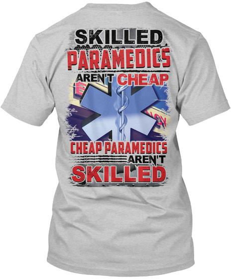 Skilled Paramedics Aren't Cheap Cheap Paramedics Aren't Skilled Light Steel T-Shirt Back