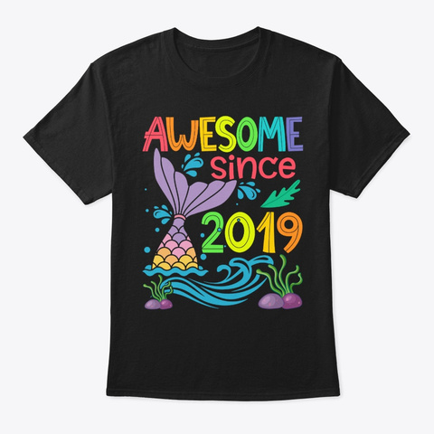 Awesome Since 2019 Mermaid 1st Birthday Black T-Shirt Front