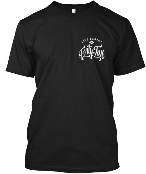 Life Begins Forty Two Black T-Shirt Front