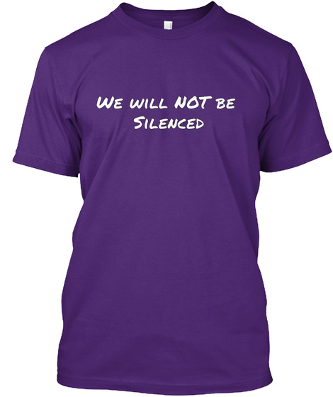 We Will Not Be Silenced Purple T-Shirt Front