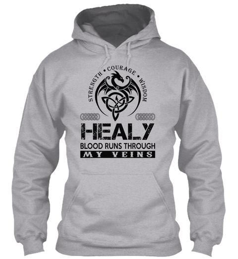 Strength Courage Wisdom Healy Blood Runs Through My Veins Sport Grey T-Shirt Front