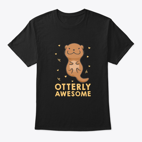 Otterly Awesome Design Awesome Animal Black T-Shirt Front