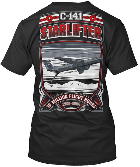 C 141 Starlifter C 141 Starlifter 10 Million Flight Hours 1965 2006 Black T-Shirt Back