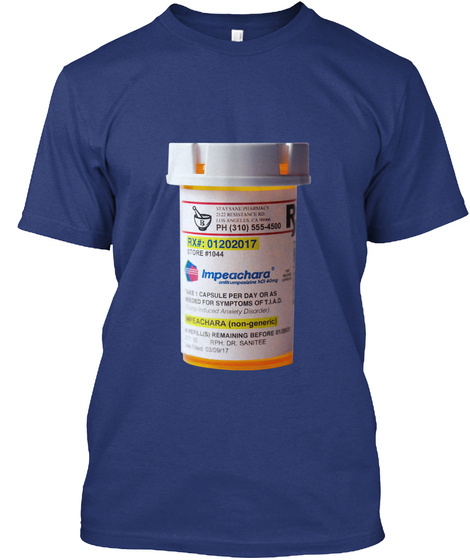 Ph (310) 555 4500 Rx#:01202017 Impeachara Capsule Per Day Or As For Symptoms Of T. I. A. D Impeachara (Non Generic)... Indigo T-Shirt Front