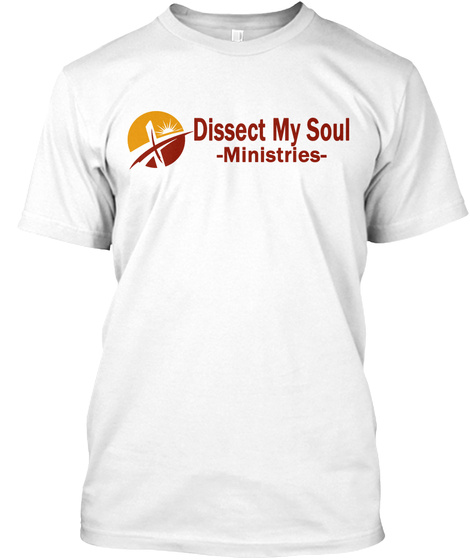 Dissect My Soul Ministries White T-Shirt Front