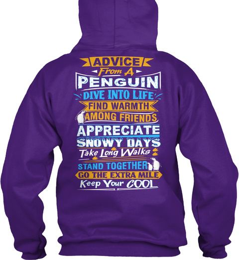 Advice From A Penguin Dive Into Life Find Warmth Among Friends Appreciate Snowy Days Take Long Walks Stand Together... Purple T-Shirt Back
