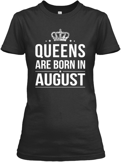 Queens Are Born In August Black T-Shirt Front