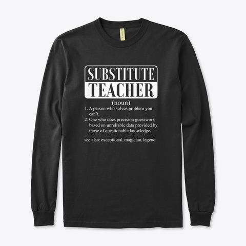 I Am A Subtitute Teacher Smiley Gift Black T-Shirt Front