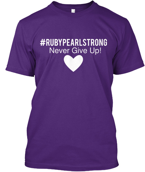 #Ruxypearlstrong Never Give Up! Purple T-Shirt Front