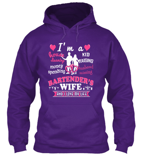 Iam A Kid Raising Husband Missing House Cleaning Money Spending Bartenders Wife And I Love My Life Purple T-Shirt Front