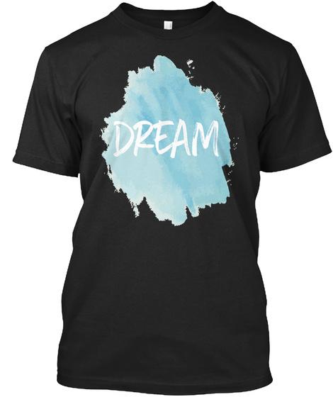 Dream Black T-Shirt Front