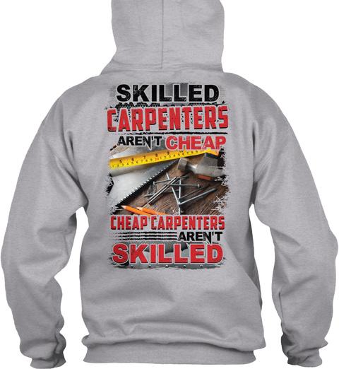 Skilles Carpenters Aren't Cheap Cheap Carpenters Aren't Skilled Sport Grey T-Shirt Back