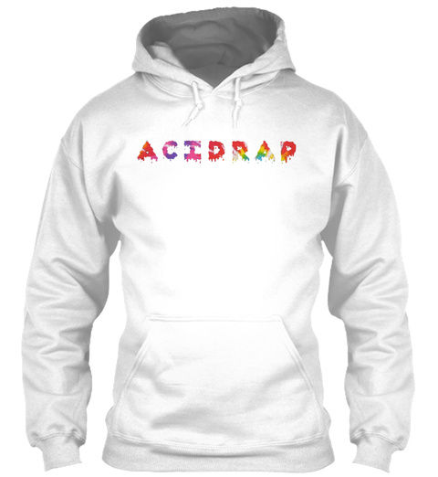 Acidrap White Sweatshirt Front