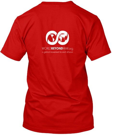World Beyond War.Org A Global Movement To End All Wars Classic Red T-Shirt Back