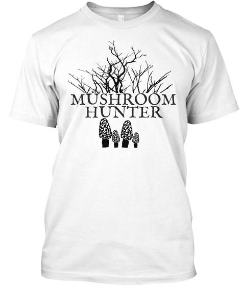 Mushroom Hunter White T-Shirt Front