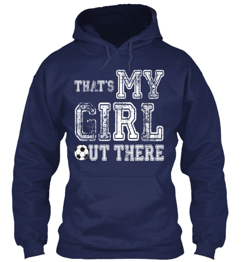 That's My Girl But There Navy Sweatshirt Front