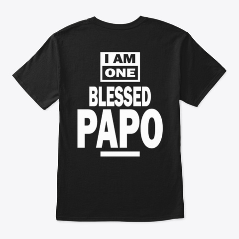 Mens I Am One Blessed Papo Fathers Day  Black T-Shirt Back