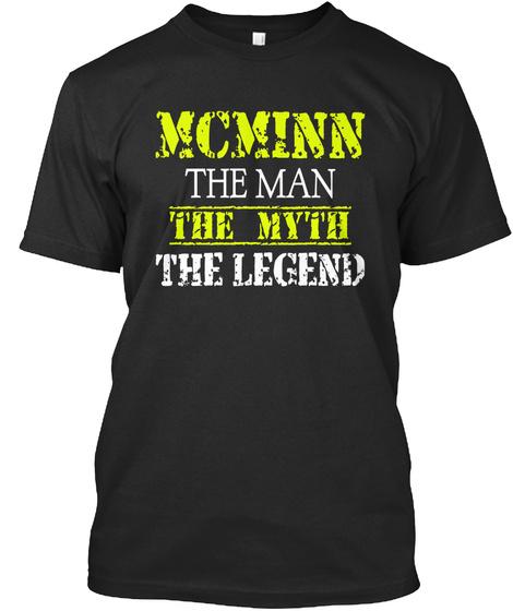 Mcminn The Man The Myth The Legend Black T-Shirt Front