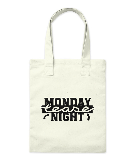 Monday Tease Night Natural T-Shirt Front