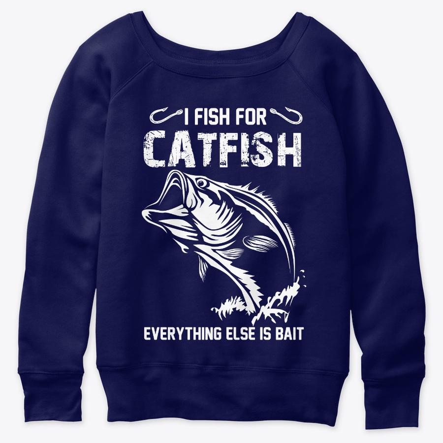 I Fish For Catfish Everything Else Tee LongSleeve Tee